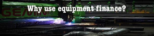 Why use Equipment Finance, Oak Leasing